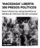 'Macedada' liberta 300 presos políticos