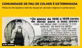 Comunidade de Pau de Colher é exterminada