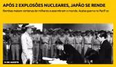Após 2 explosões nucleares, Japão se rende