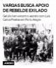 Vargas busca apoio de rebelde exilado