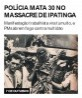 Polícia mata 30 no massacre de Ipatinga