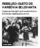 Rebelião: gueto de Varsóvia se levanta