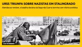 URSS triunfa sobre nazistas em Stalingrado