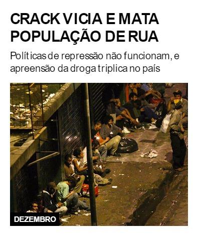 Crack vicia e mata população de rua