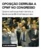 Oposição derruba a CPMF no Congresso