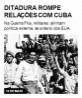 Ditadura rompe relações com Cuba