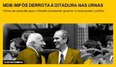MDB impõe derrota à ditadura nas urnas