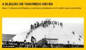 Eleição de Tancredo põe fim à ditadura