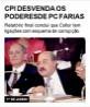 CPI desvenda os poderes de PC Farias
