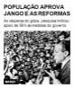População aprova Jango e as reformas