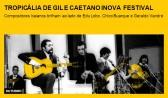 Tropicália de Gil e Caetano inova festival