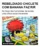 Rebeldia do Chiclete com Banana faz rir