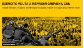 Exército volta a reprimir greve na CSN