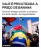 Vale é privatizada a preço de banana
