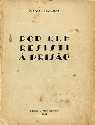 """Capa da edição clandestina de """"Por Que Resisti à Prisão"""", lançada por  Marighella em 1965"""