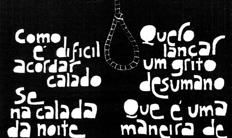 <strong> Letra de &quot;C&aacute;lice&quot;,</strong> m&uacute;sica de Chico Buarque e Gilberto Gil, &eacute; o tema de um dos cartazes da campanha pela anistia
