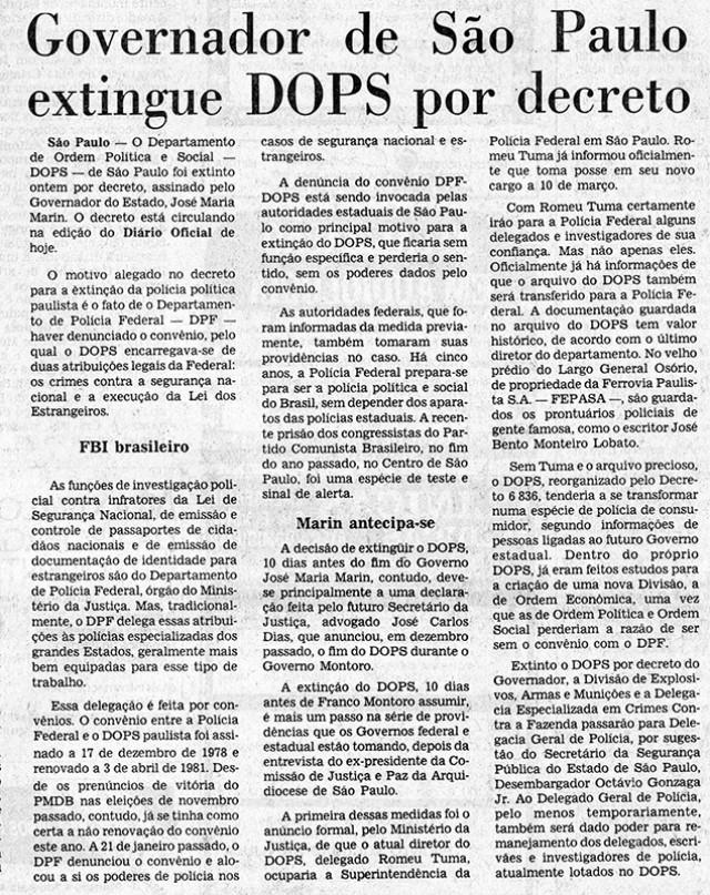 O então governador de São Paulo, José Maria Marin, extingue o Dops de São Paulo dez dias antes da posse do governador oposicionista Franco Montoro