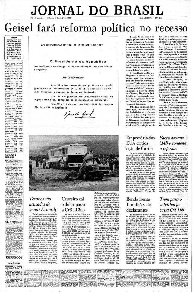 O presidente Ernesto Geisel anuncia que fará as reformas do Judiciário e política; o objetivo do chamado Pacote de Abril era o de fazer uma reforma que beneficiasse a Arena na eleição de 1978
