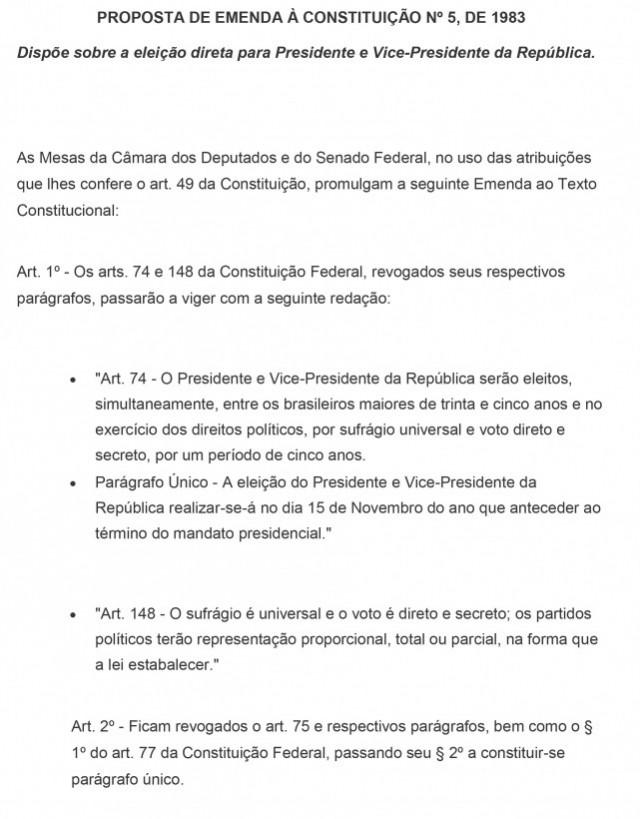 A proposta de emenda constitucional de Dante de Oliveira visava o estabelecimento de eleições diretas para a Presidência da República e mandato de cinco anos