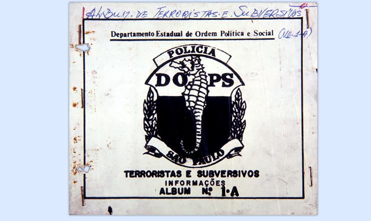 <strong> Capa do &aacute;lbum &ldquo;Terroristas e Subversivos&rdquo;, </strong> compilado pela Delegacia Estadual de Ordem Pol&iacute;tica e Social (Dops) de S&atilde;o Paulo&nbsp;