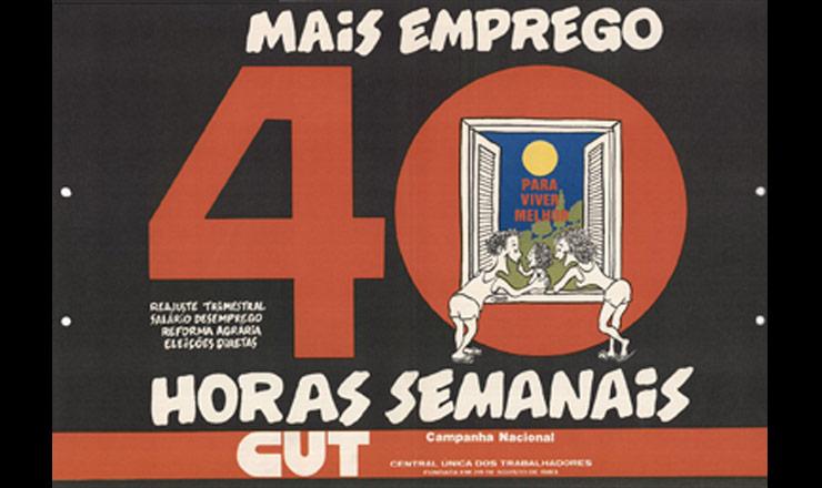 <strong> Cartaz da campanha nacional </strong> da CUT de 1985, cuja reivindicação principal foi a redução da jornada de trabalho para fazer frente ao desemprego