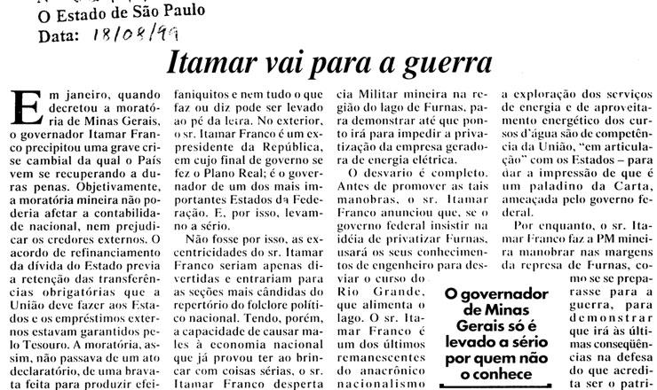 """<strong> Editorial de """"O Estado de S. Paulo"""", </strong> de18 de agosto de 1999, critica a atitude de enfrentamento de Itamar Franco ao governo federal"""