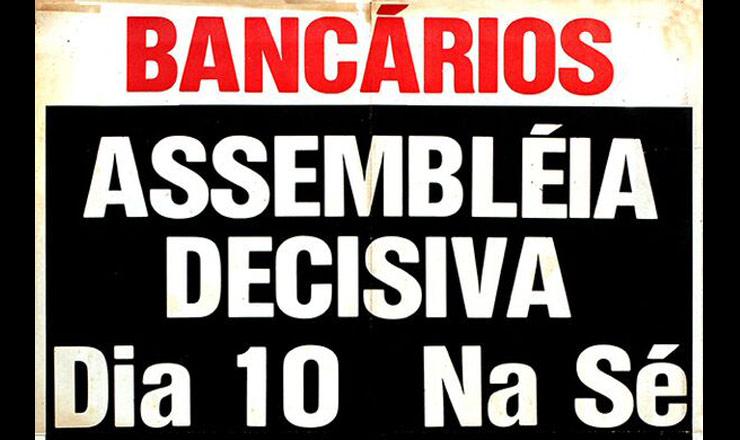<strong> Cartaz de assembleia</strong> de banc&aacute;rios, categoria que passa a ser proibida de fazer greve pelo novo decreto-lei